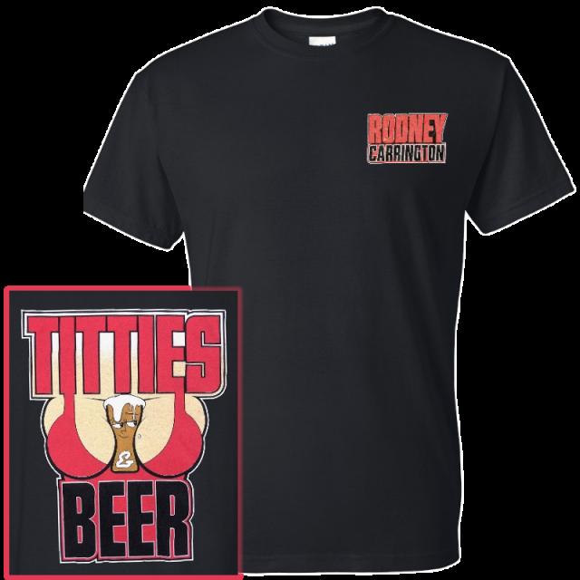 Rodney Carrington Titties and Beer Black Tee