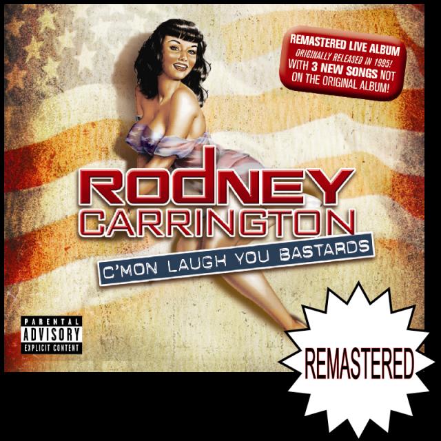 Rodney Carrington CD- C'Mon Laugh You Bastards