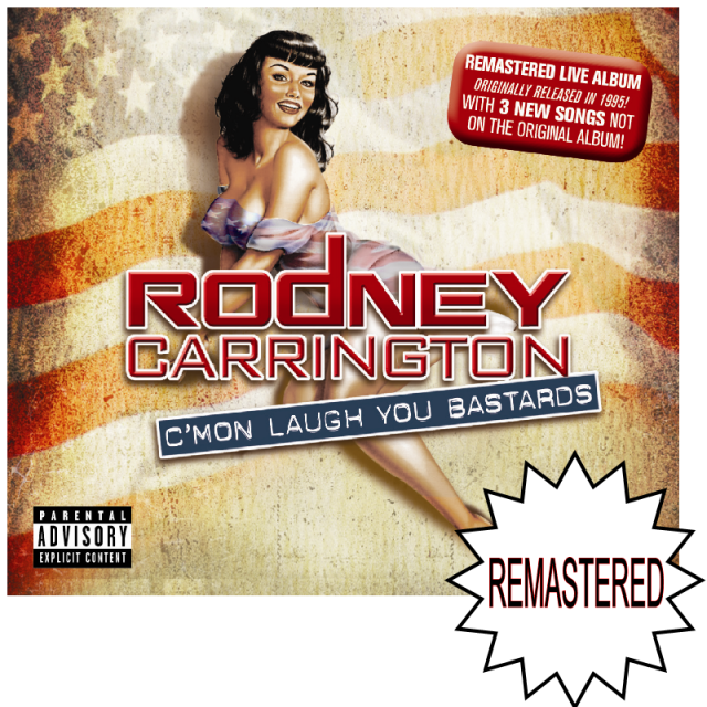 Rodney Carrington CD- C'Mon Laugh You Bastards